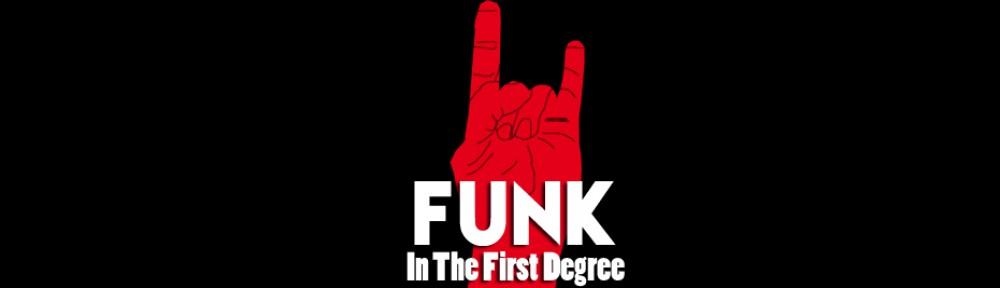 FunkInTheFirstDegree.com