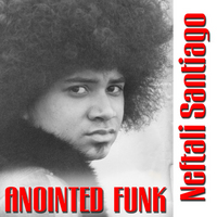 Neftali_Santiago_Anointed_Funk_lg